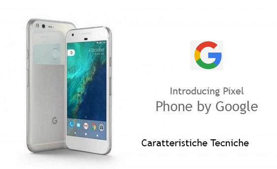 google-pixel-caratteristiche-tecniche